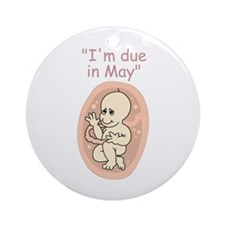 I'm due in May (due date) Ornament (Round)