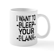 Bleep your Blank Small Mug