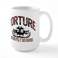 TORTURE FEELS GOOD Mug
