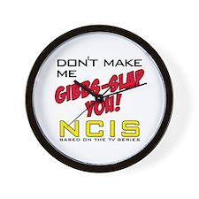Don't Make Me Gibbs-Slap You NCIS Wall Clock
