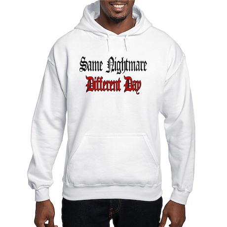 Same Nightmare Different Day Hooded Sweatshirt