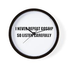 I NEVER REPEAT GOSSIP Wall Clock