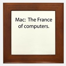 Mac: The France of Computers. Framed Tile