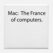 Mac: The France of Computers. Tile Coaster