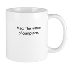 Mac: The France of Computers. Small Mug