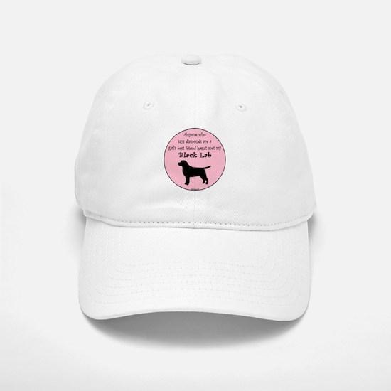Girls Best Friend - Black Lab Baseball Baseball Cap