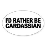 I'd Rather Be Cardassian Sticker (Oval)