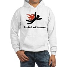 I tried at home. Hoodie