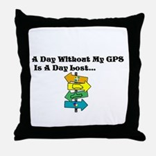 A Day Without GPS Throw Pillow