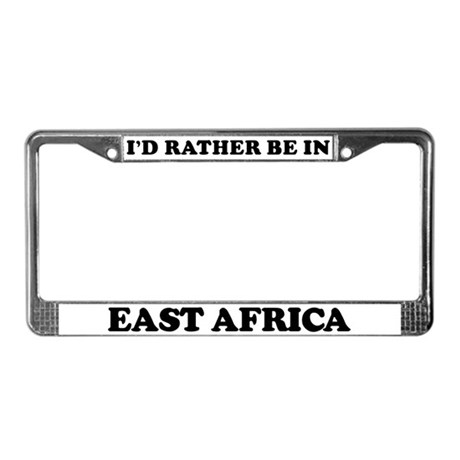 Rather be in East Africa License Plate Frame