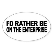 I'd Rather Be On The Enterprise Decal