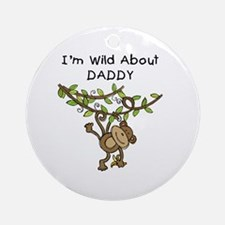 Wild About Daddy Ornament (Round)