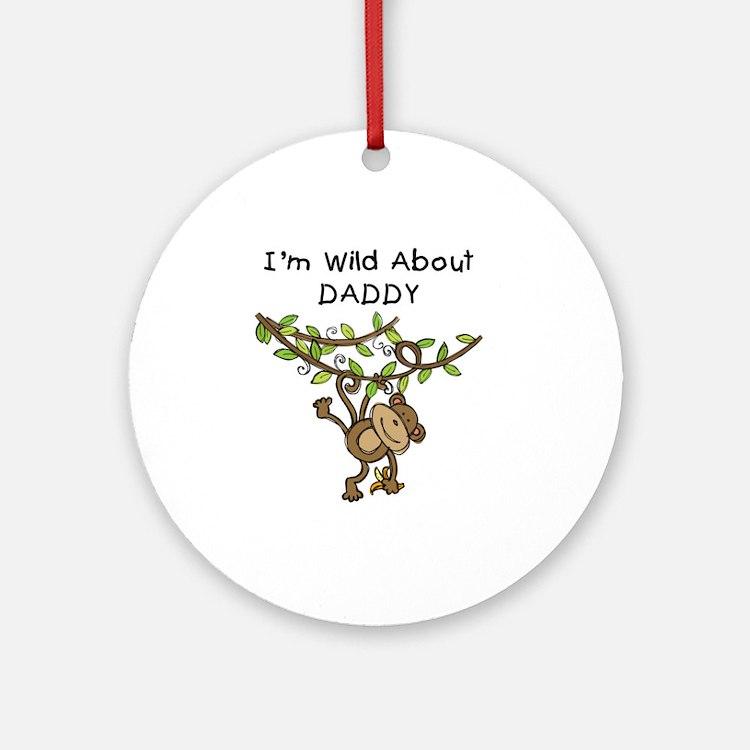 Wild About Daddy Ornament (Round)