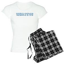 Whatevs Pajamas