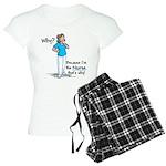 Why? Because I'm the Nurse Women's Light Pajamas