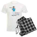 Why? Because I'm the Nurse Men's Light Pajamas