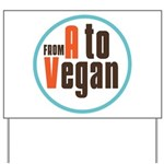 From A to Vegan Yard Sign