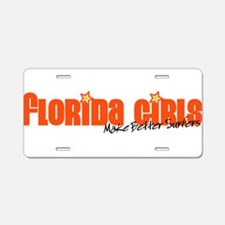 Florida Girls Make Better Sur Aluminum License Pla
