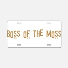 Boss of the Moss Aluminum License Plate