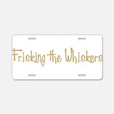 Frisking the Whiskers Aluminum License Plate