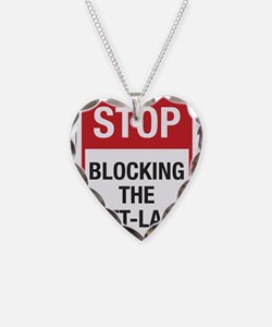 Stop Blocking Necklace