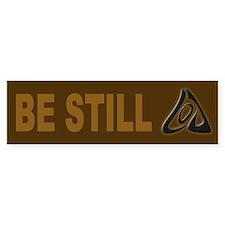 Be Still Bumper Bumper Sticker