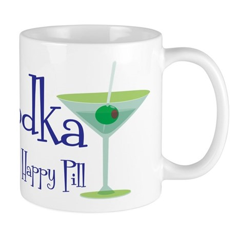 Vodka is My Happy Pill Mug