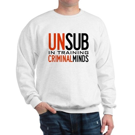 Unsub in Training Criminal Minds Sweatshirt