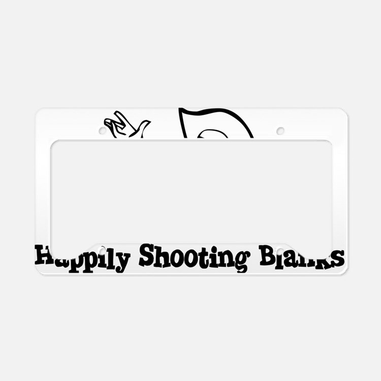 Happily Shooting Blanks License Plate Holder