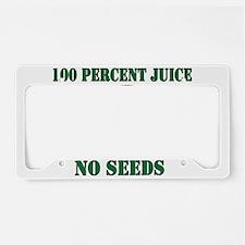 Juice No Seeds License Plate Holder