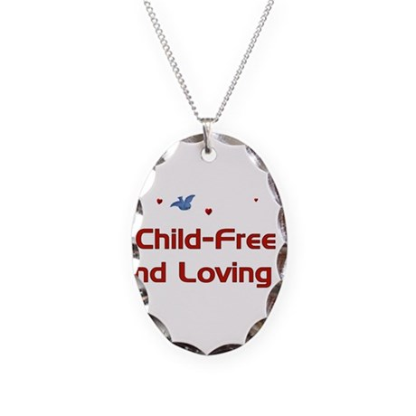 Child-Free Loving It Necklace Oval Charm