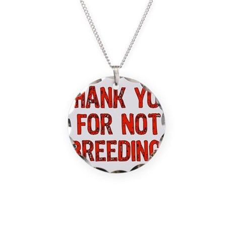 Thank You For Not Breeding Necklace Circle Charm