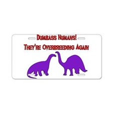 Overbreeding Dinosaurs Aluminum License Plate