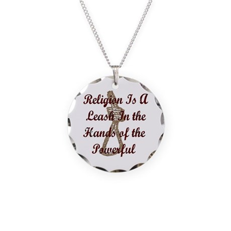 Religion Is A Leash Necklace Circle Charm