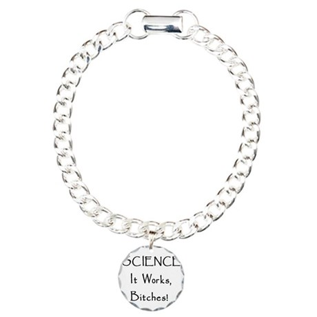 Science Works Bitches Charm Bracelet, One Charm