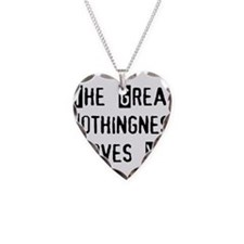Great Nothingness Loves You Necklace