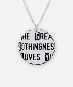 Great Nothingness Loves You Necklace Circle Charm