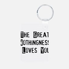 Great Nothingness Loves You Keychains