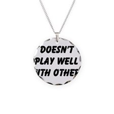 Doesn't Play Well Necklace