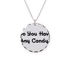 Do You Have Any Candy Necklace