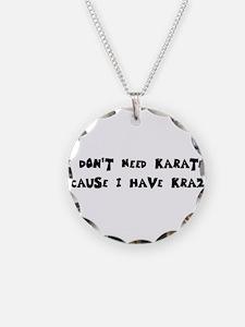I Have Krazy Necklace