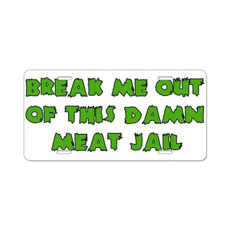 Meat Jail Aluminum License Plate