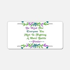 Be Kind Pindar Quote Aluminum License Plate