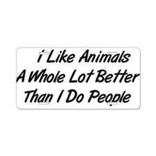 Animals Better Than People Aluminum License Plate