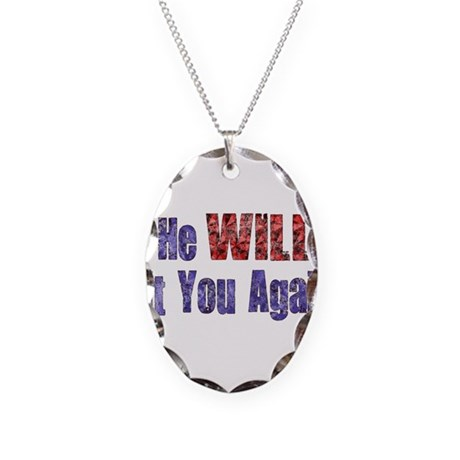 He Will Hit You Again Necklace Oval Charm