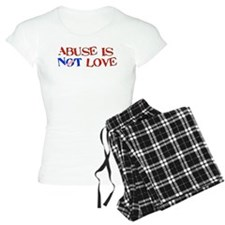 Abuse Is Not Love Pajamas