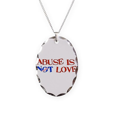 Abuse Is Not Love Necklace Oval Charm