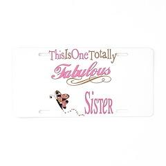 Fabulous Sister Aluminum License Plate