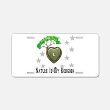 Nature Is My Religion Aluminum License Plate