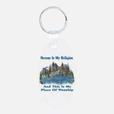 Nature Is My Religion Keychains